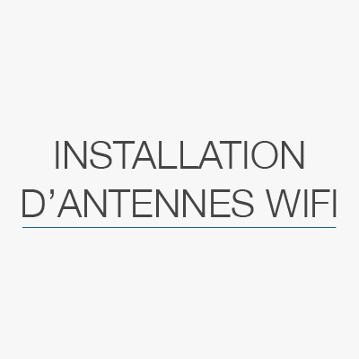 Installation d'antennes WiFi